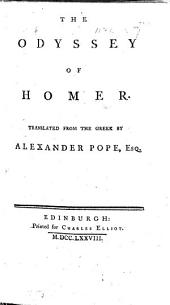 The Odyssey of Homer. Translated from the Greek by Alexander Pope. (Homer's Battle of the Frogs and Mice. By Mr. Archdeacon Parnel. Corrected by Mr. Pope.).