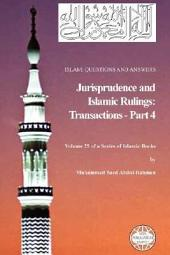 Islam: Questions and Answers - Jurisprudence and Islamic Rulings: Transactions -: Part 4