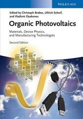 Organic Photovoltaics: Materials, Device Physics, and Manufacturing Technologies, Edition 2