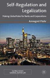 Self-Regulation and Legalization: Making Global Rules for Banks and Corporations