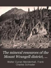 The mineral resources of the Mount Wrangell district, Alaska