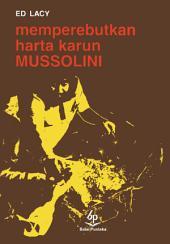 Memperebutkan Harta Karun Mussolini