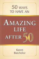 50 Ways to Have an Amazing Life After 50 PDF