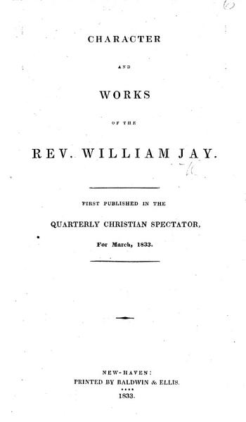 Character And Works Of W J First Published In The Quarterly Christian Spectator For March 1833