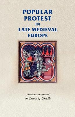 Popular Protest in Late Medieval Europe PDF