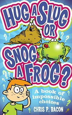 Hug a Slug or Snog a Frog  PDF