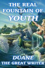 THE REAL FOUNTAIN OF YOUTH