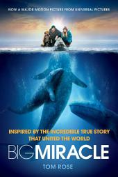 Big Miracle: Inspired by the Incredible True Story that United the World