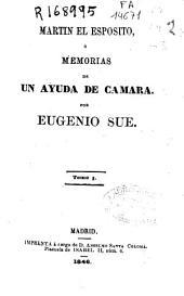 Martin el espósito ó Memorias de un ayuda de cámara: Volúmenes 1-3