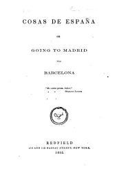Cosas de España, or going to Madrid via Barcelona. [By J. M. Mackie.]