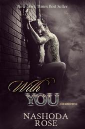 With You (Tear Asunder, .5)