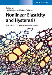 Nonlinear Elasticity and Hysteresis: Fluid-Solid Coupling in Porous Media