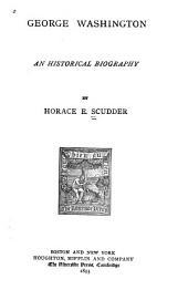 George Washington: A Historical Biography