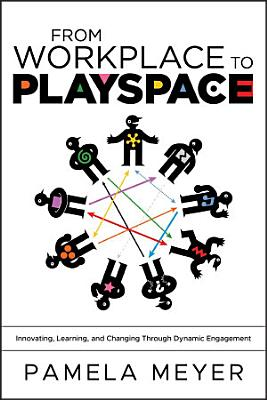 From Workplace to Playspace