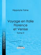 Voyage en Italie. Florence et Venise: Tome deuxième