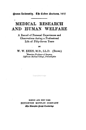 Medical Research and Human Welfare: A Record of Personal Experiences and Observations During a Professional Life of Fifty-seven Years