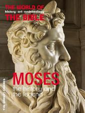 Moses: The History and the Legend