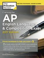 Cracking the AP English Language   Composition Exam  2017 Edition PDF