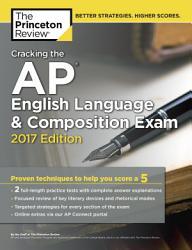 Cracking The Ap English Language Composition Exam 2017 Edition Book PDF