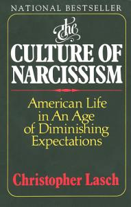 The Culture of Narcissism  American Life in an Age of Diminishing Expectations Book