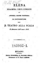 Elena. Dramma eroi-comico di Andrea Leone Tottola ... (Musica ... Gio. Simone Mayr)