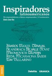 Inspiradores Latinoamericanos: De emprendedores a líderes empresariales - 14 testimonios