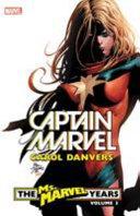 Captain Marvel  Carol Danvers   The Ms  Marvel Years PDF