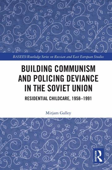 Building Communism and Policing Deviance in the Soviet Union PDF