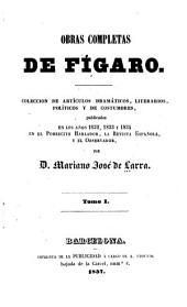 Obras completas de Fígaro [pseud.]: coleccion de artículos ... pub. en ... 1832, 1833, & 1834 ...
