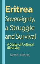 Eritrea Sovereignty, a Struggle and Survival