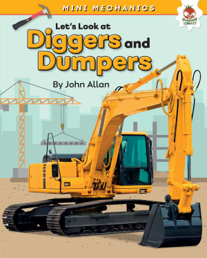 Let s Look at Diggers and Dumpers