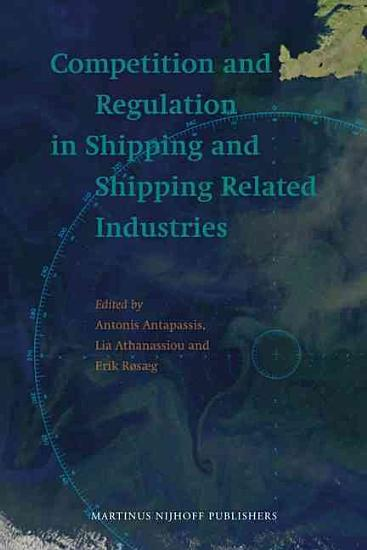 Competition and Regulation in Shipping and Shipping Related Industries PDF