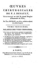 Oeuvres chirurgicales: ou, Exposé de la doctrine et de la pratique de P.J. Desault, Volume3