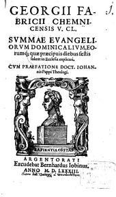 Georgii Fabricii ... Summae Evangeliorum Dominicalium, Eorumq[ue] quae praecipuis diebus festis solent in Ecclesia explicari