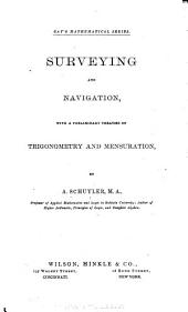 Surveying and Navigation: With a Preliminary Treatise on Trigonometry and Mensuration