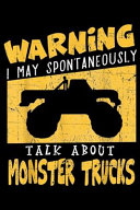 Warning I May Spontaneously Talk about Monster Trucks