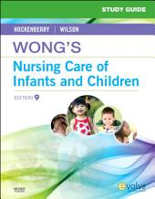 Study Guide for Wong's Nursing Care of Infants and Children: Edition 9