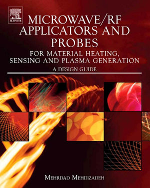 Microwave/RF Applicators and Probes for Material Heating, Sensing, and Plasma Generation
