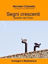 Segni crescenti, Quartier del Piave.