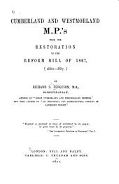 Cumberland and Westmorland M. P.'s from the Restoration to the Reform Bill of 1867, (1660-1867.)