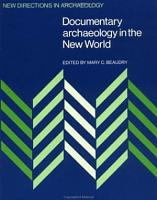 Documentary Archaeology in the New World PDF