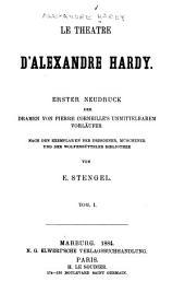 Théâtre: Erster Neudruck der Dramen von Pierre Corneille's unmittelbarem Vorläufer nach den Exemplaren der Dresdener, Münchener und der Wolfenbütteler Bibliothek, Bände 1-2