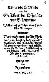 Eigentliche Erklärung über die Gesichter der Offenbarung S. Johannis