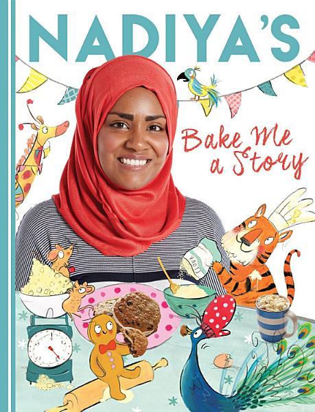 Download Nadiya s Bake Me a Story Book