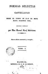 Poesias selectas castellanas desde el tiempo de Juan de Mena hasta, 1