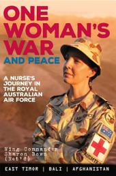 One Woman's War and Peace: A nurse's journey in the Royal Australian Air Force