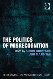 The Politics of Misrecognition