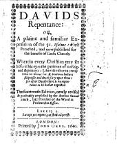 Davids Repentance: Or, a Plaine and Familiar Exposition of the 51. Psalme: First Preached, and Now Published for the Benefit of Gods Church ... The Fourteenth Edition, Newly Revised&profitably Amplified by the Author Samuel Smith. [With the Text.]