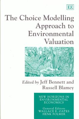 The Choice Modelling Approach to Environmental Valuation PDF