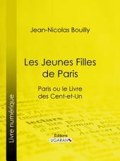 Les Jeunes Filles de Paris: Paris ou le Livre des cent-et-un